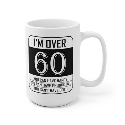 Happy or Productive (Over 60) Ceramic Coffee Mug