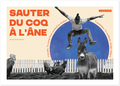 French Idiom Poster - Jump from cockerel to donkey