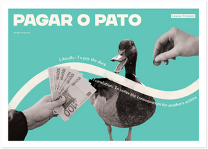 Portuguese Idiom Poster - Pay the duck!