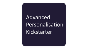 Advanced Personalisation Kickstarter