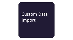Custom Data Import