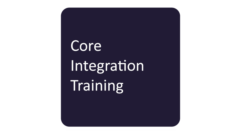 Core Integration Training