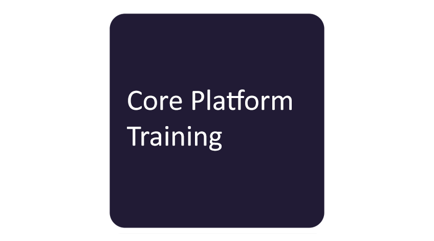 Core Platform Training