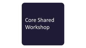 Core Shared Workshop