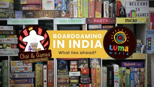 The Luma World Podcast (Ep. 2) | Board Gaming in India And What Lies Ahead