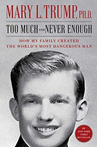 Classier: Buy Mary L Trump Too Much and Never Enough: How My Family Created the World's Most Dangerous Man