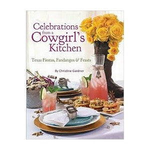 Celebrations from a Cowgirls Kitchen