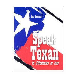 Speak Texan in 30 Minutes or Less