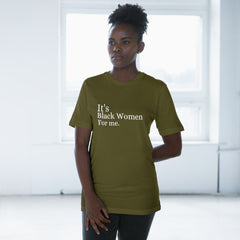 It's Black Women For me Tee