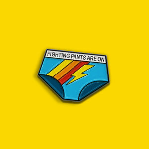 Fighting Pants Are ON! enamel pin