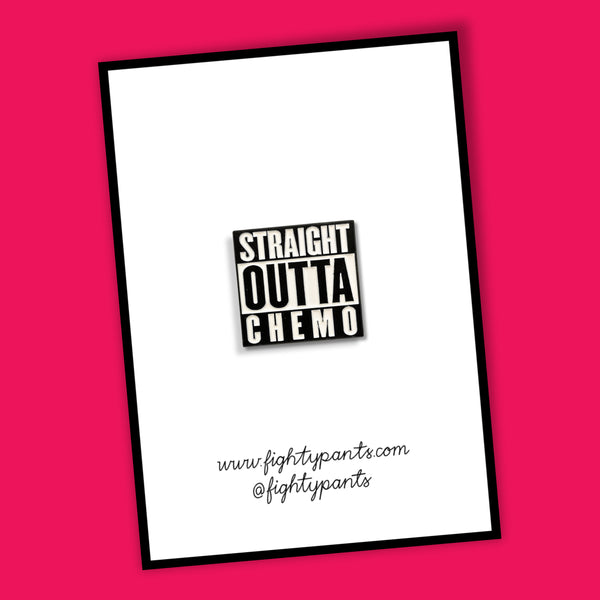 Straight Outta Chemo enamel pin