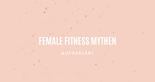 Female Fitness Mythen