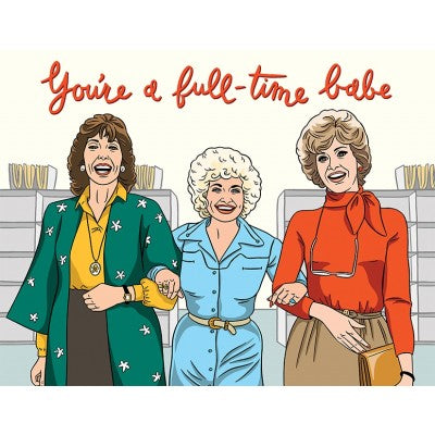 Full Time Babe - Greeting Card