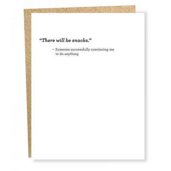There Will Be Snacks - Greeting Card