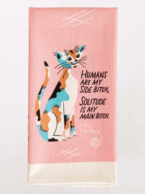 Humans are my Sidebitch Dish Towel - blue q