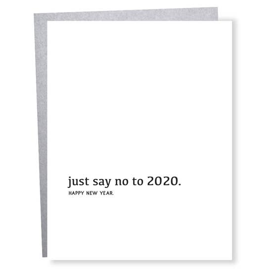 Just Say No to 2020 - Greeting Card