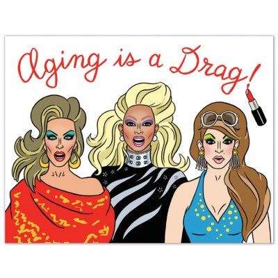 Aging is a Drag - Greeting Card