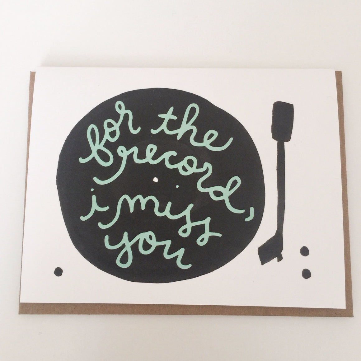 For The Record, I Miss You - Greeting Card