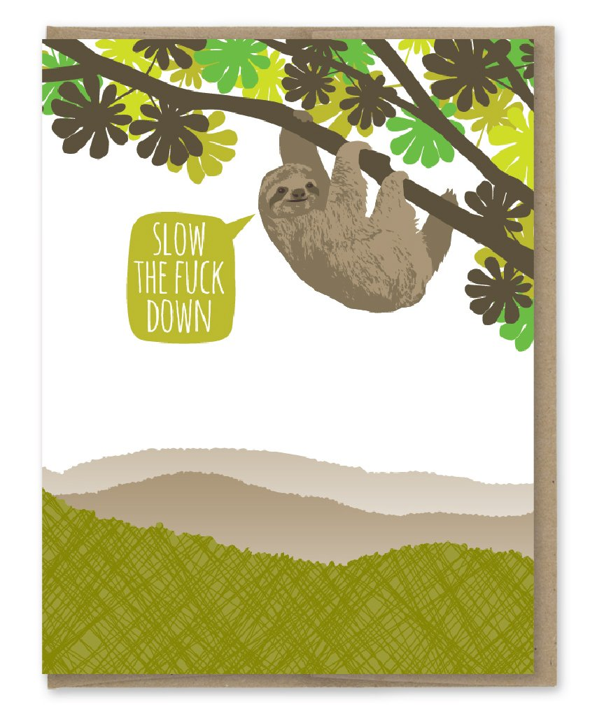 Slow Down Birthday - Greeting Card