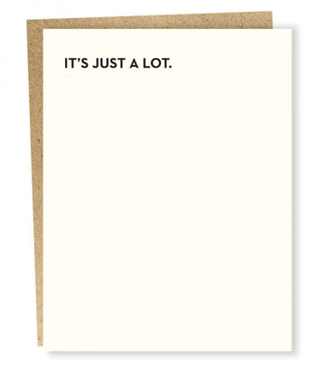 It's Just A Lot - Greeting Card