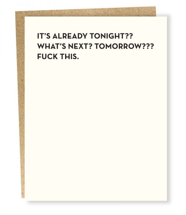 It's Already Tonight?? - Greeting Card