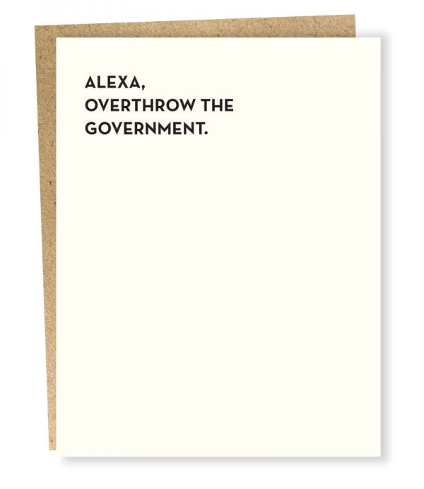 Alexa, Overthrow The Government - Greeting Card
