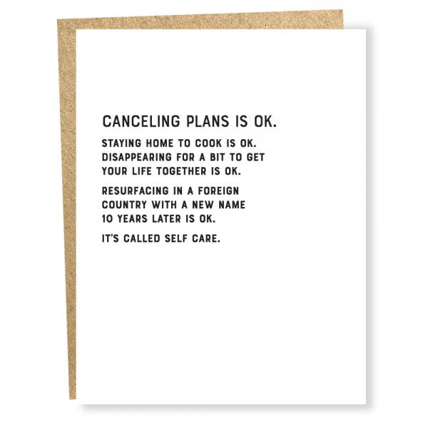 Canceling Plans Is OK - Greeting Card