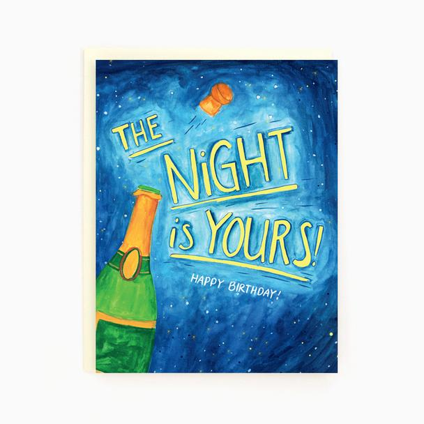 The Night Is Yours Birthday - Greeting Card