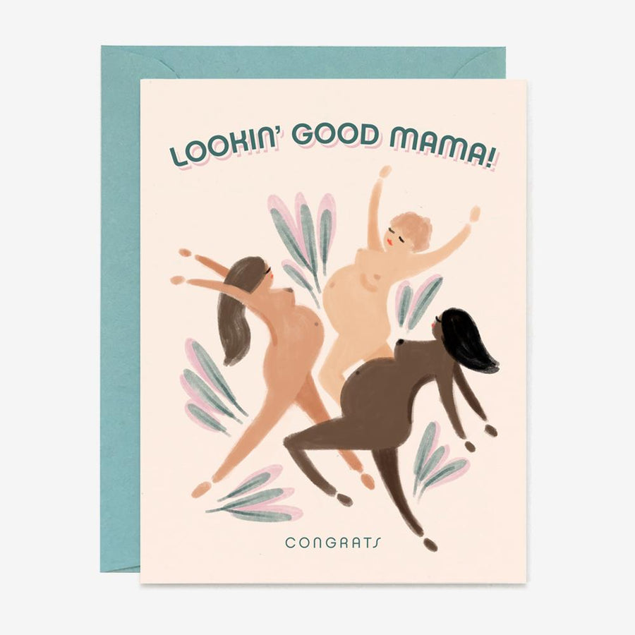 Looking Good Mama - Greeting Card