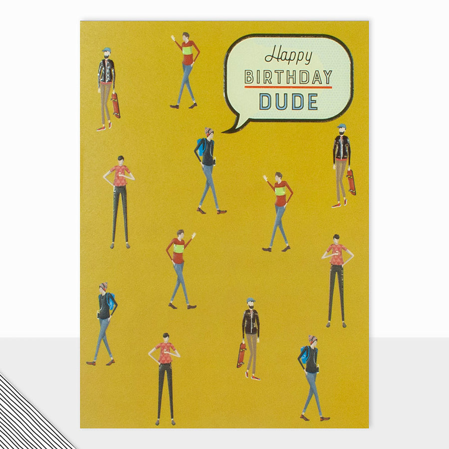 Happy Birthday Dude  - Greeting Card