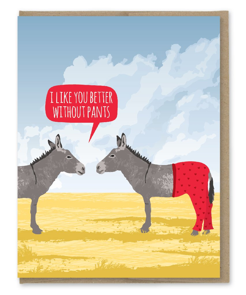 Better Without Pants - Greeting Card