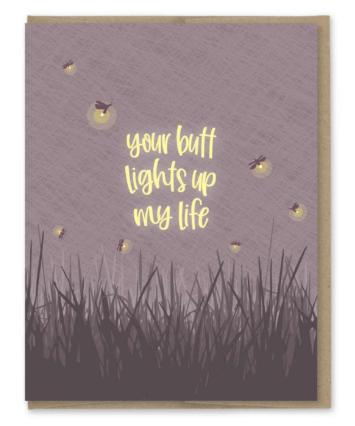 Butt Lights Up My Life - Greeting Card
