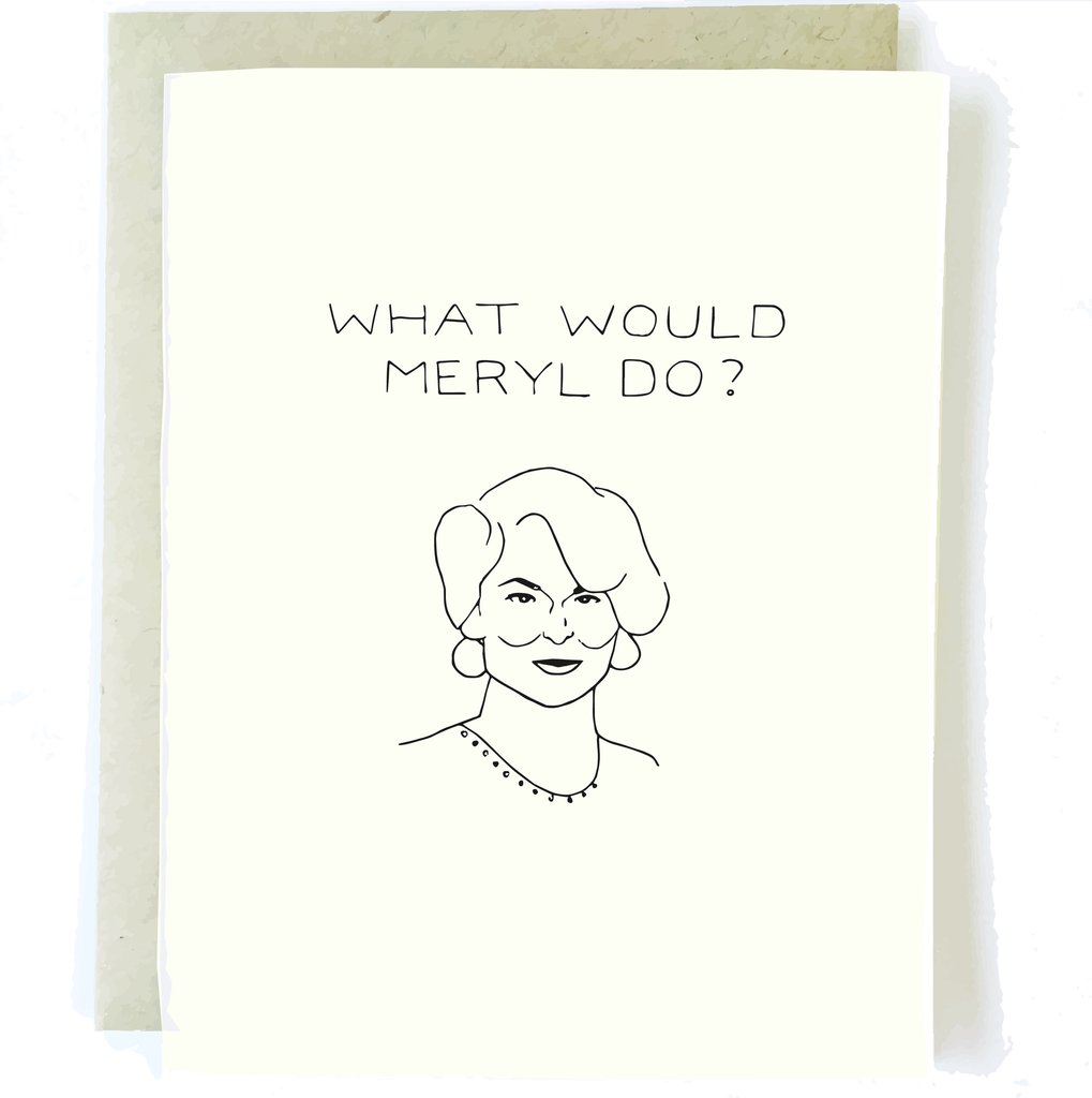 What Would Meryl Do?  - Greeting Card