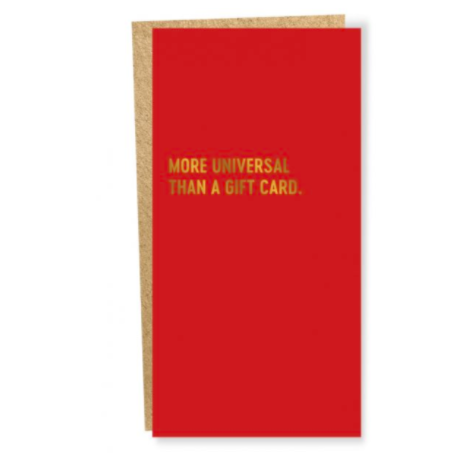 More Universal Than A Gift Card - Greeting Card