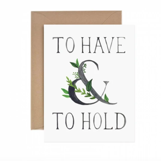 To Have & To Hold - Greeting Card
