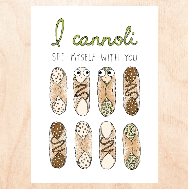 Cannoli See Myself With You - Greeting Card