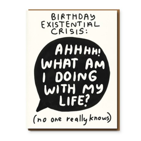 Birthday Existential Crisis - Greeting Card