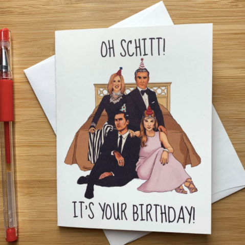 Oh Schitt It's Your Birthday - Greeting Card