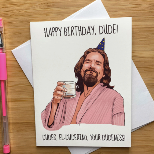 The Dude Birthday - Greeting Card