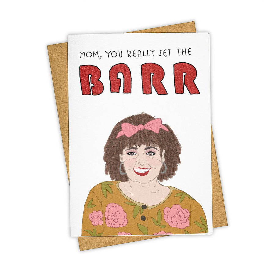 You Really Set the Barr  - Greeting Card