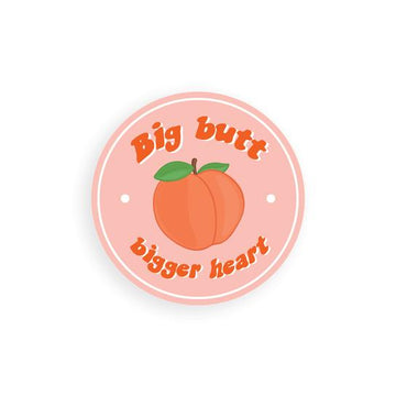 Big Butt, Bigger Heart | Sticker