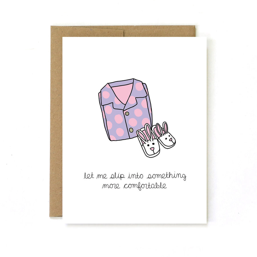 Slip Into Something Comfortable - Greeting Card