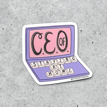 CEO of Staying Home | Sticker