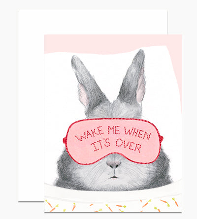 Wake Me When It's Over - Greeting Card