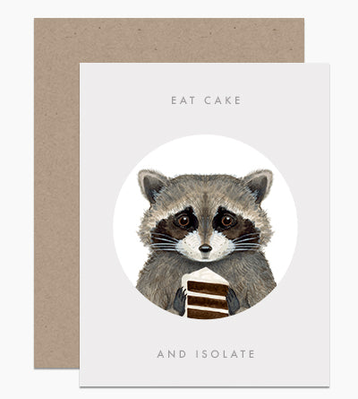 Eat Cake & Isolate - Greeting Card