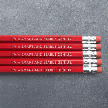 Smart and Stable Genius. Pencils