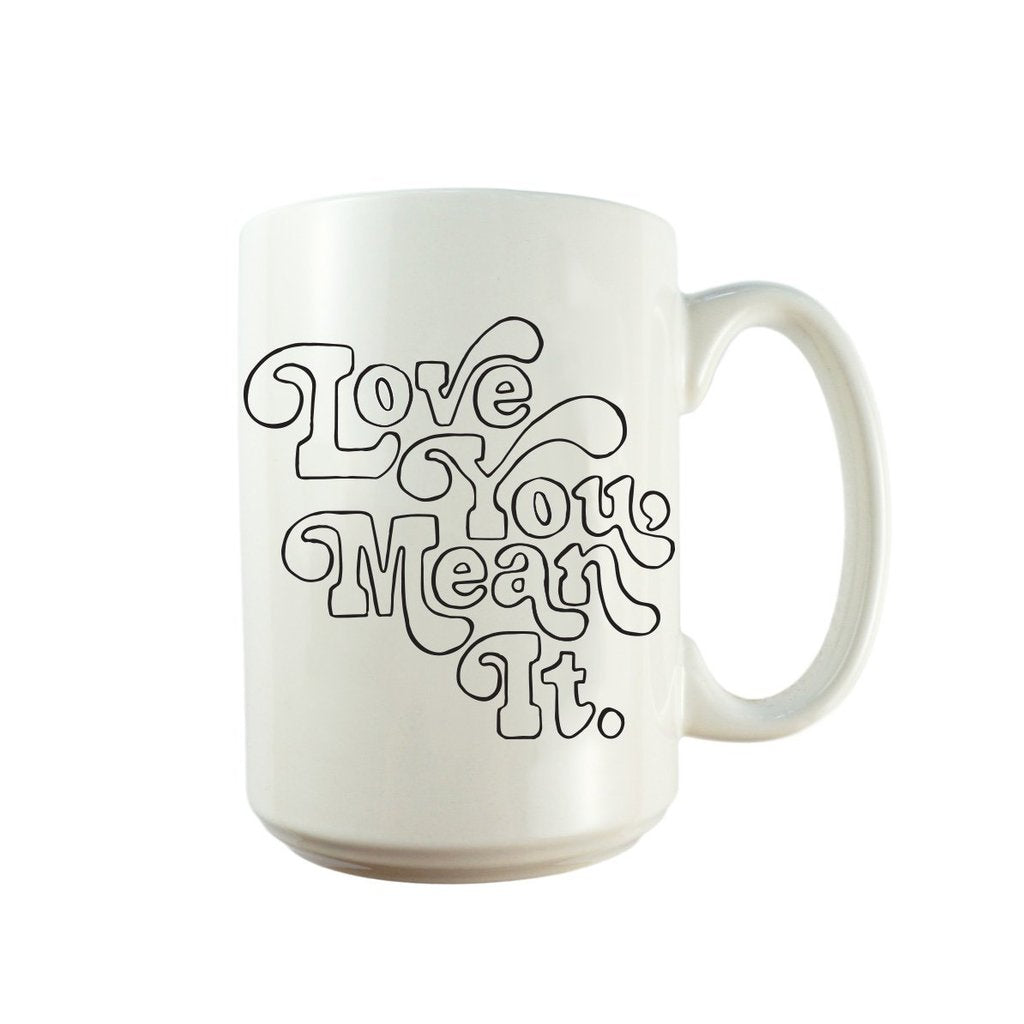 Love You, Mean It Mug