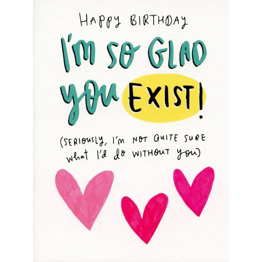 So Glad You Exist - Greeting Card