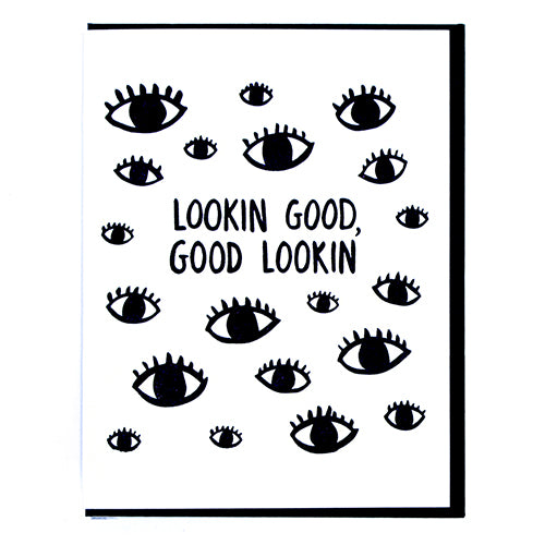 Lookin' Good, Good Lookin' - Greeting Card