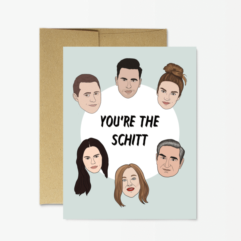 You're The Schitt - Greeting Card